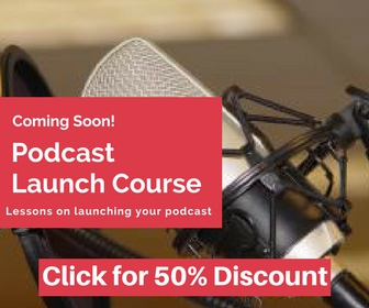 Podcast Launch Course 50% off