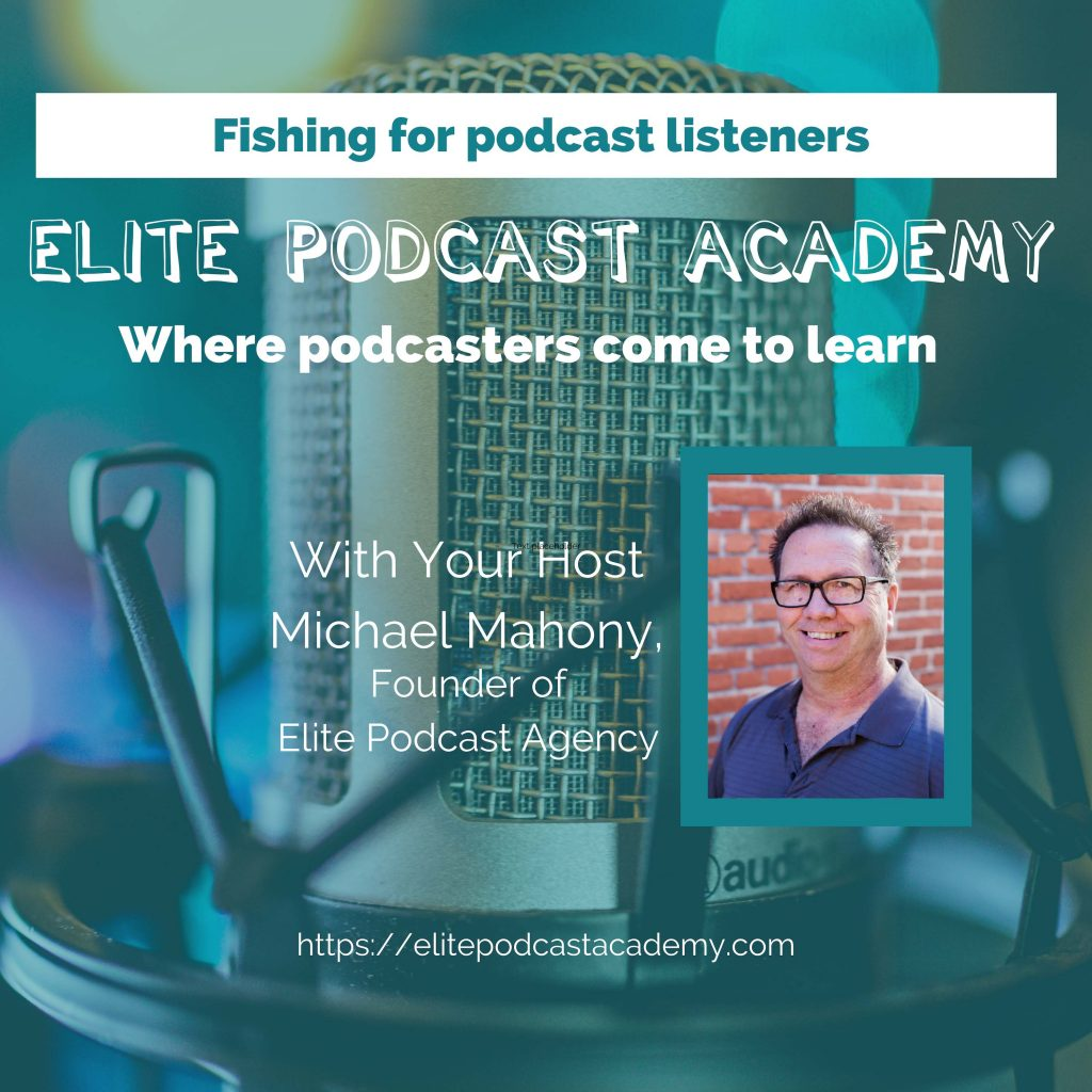 Fishing for Podcast Listeners