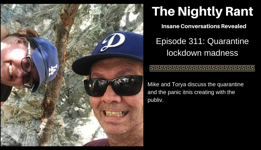 Episode 311: Quarantine Lockdown Madness